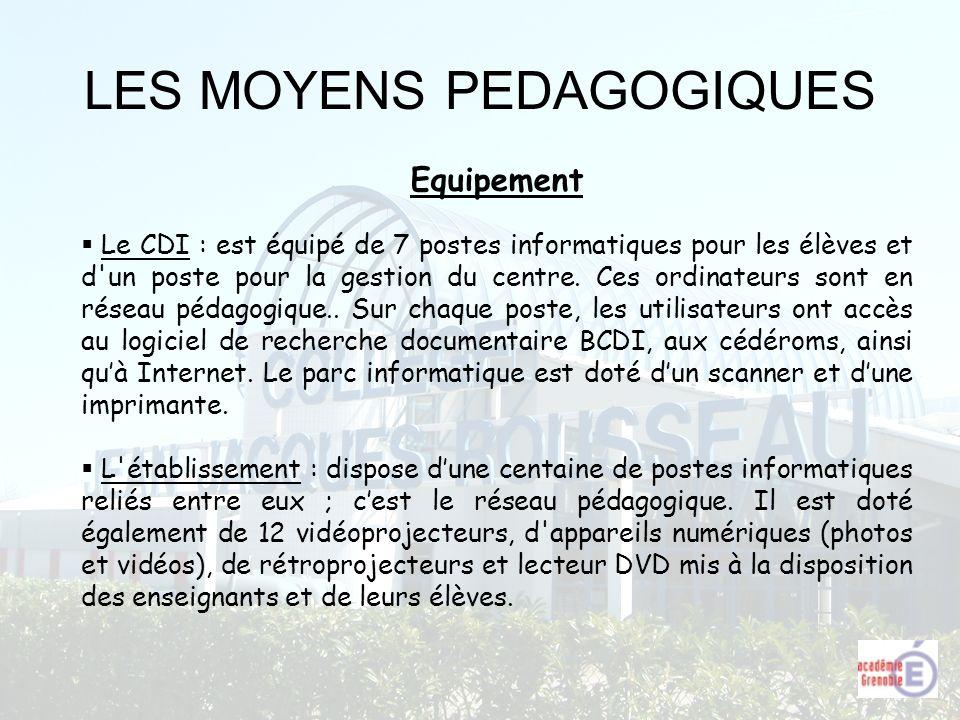 LES MOYENS PEDAGOGIQUES Equipement Le CDI : est équipé de 7 postes informatiques pour les élèves et d'un poste pour la gestion du centre. Ces ordinate