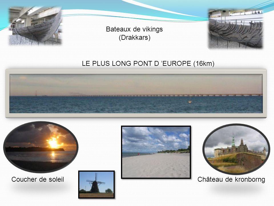 Coucher de soleilChâteau de kronborng Bateaux de vikings (Drakkars) LE PLUS LONG PONT D EUROPE (16km)