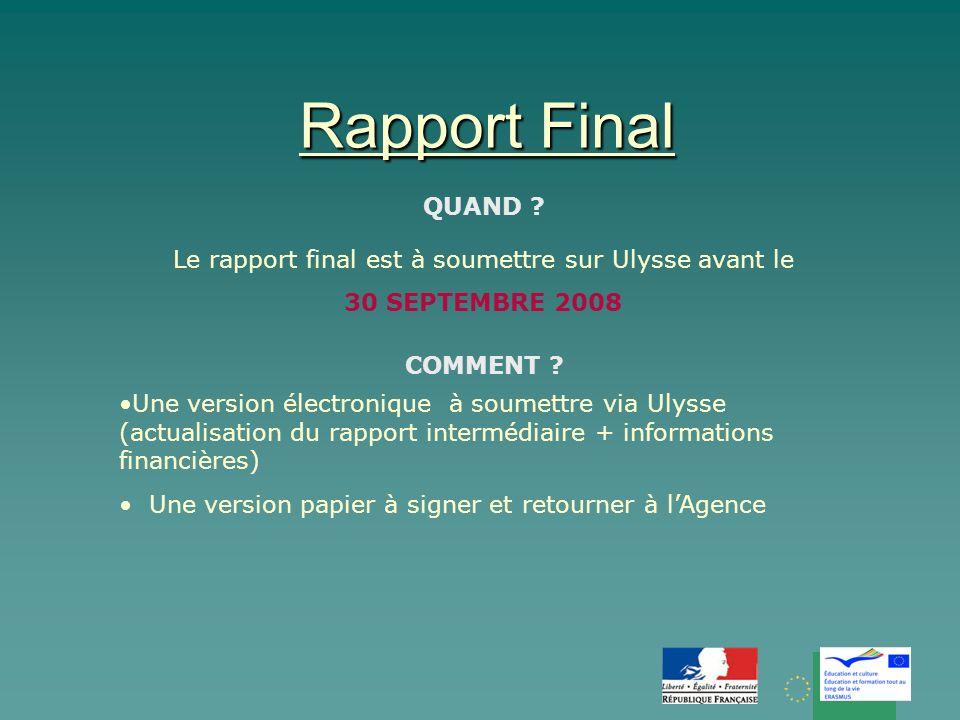 Le rapport final est à soumettre sur Ulysse avant le 30 SEPTEMBRE 2008 QUAND .