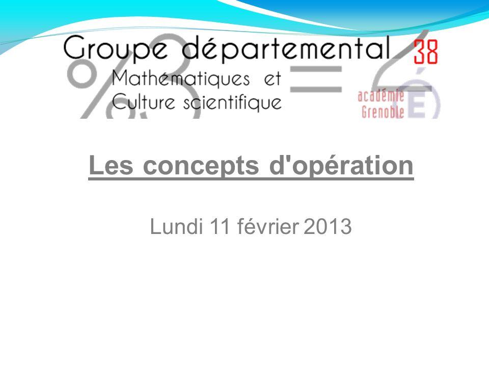 Les concepts d'opération Lundi 11 février 2013