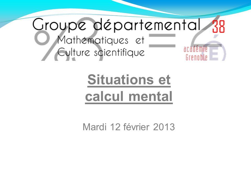 Situations et calcul mental Mardi 12 février 2013