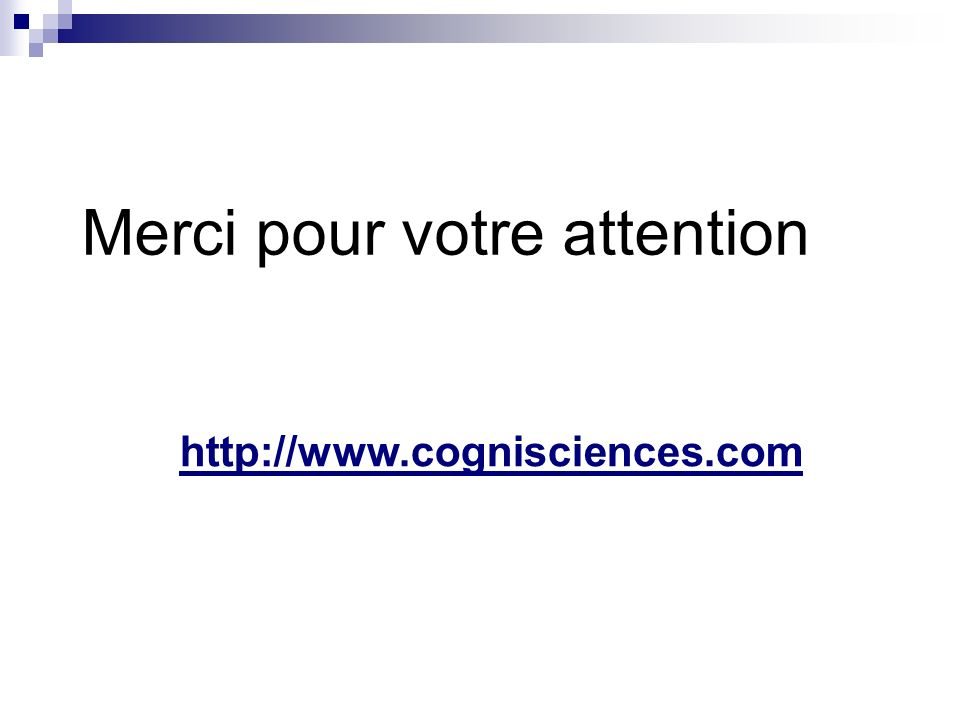 Merci pour votre attention http://www.cognisciences.com