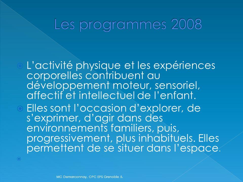 Lactivité physique et les expériences corporelles contribuent au développement moteur, sensoriel, affectif et intellectuel de lenfant. Elles sont locc