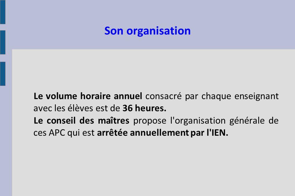 Son organisation Les dispositions relatives à cette organisation sont présentées chaque année au conseil d école pour être intégrées au projet d école.