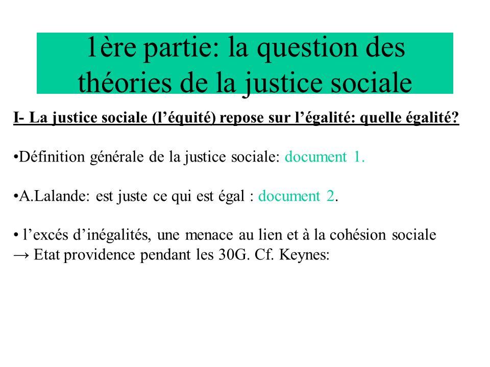 1ère partie: la question des théories de la justice sociale I- La justice sociale (léquité) repose sur légalité: quelle égalité? Définition générale d