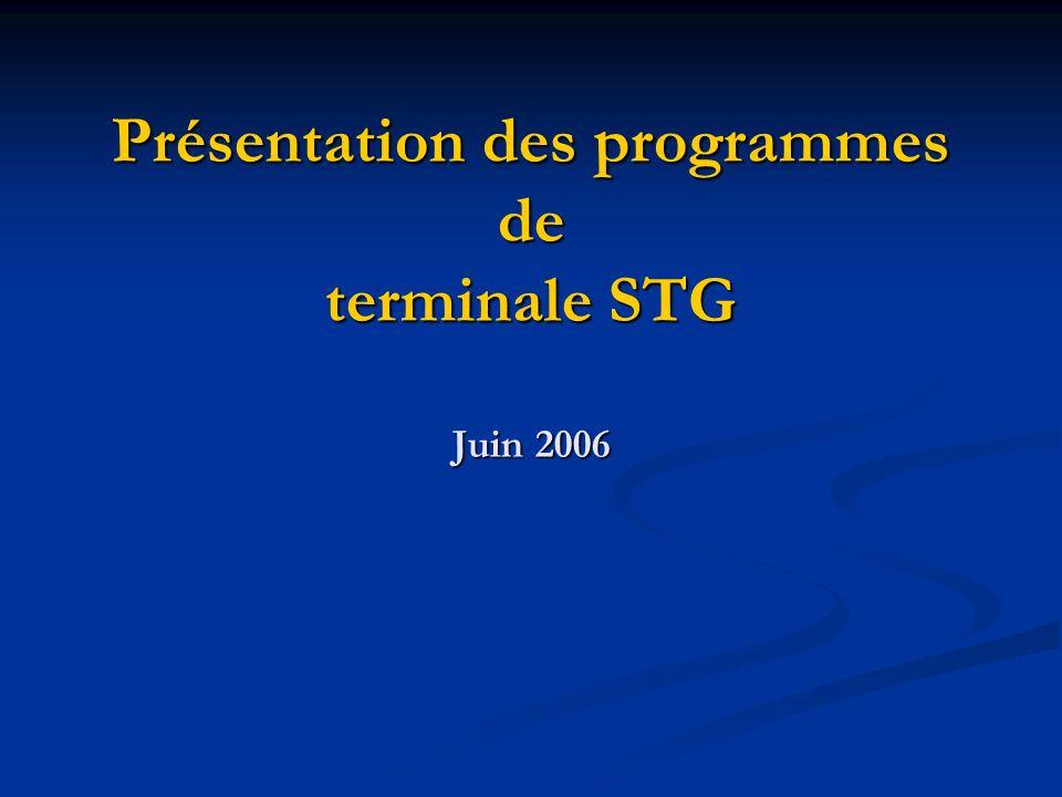 Présentation des programmes de terminale STG Juin 2006