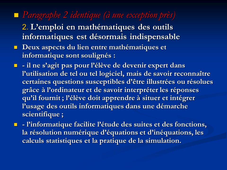 Paragraphe 2 identique (à une exception près) Paragraphe 2 identique (à une exception près) 2.