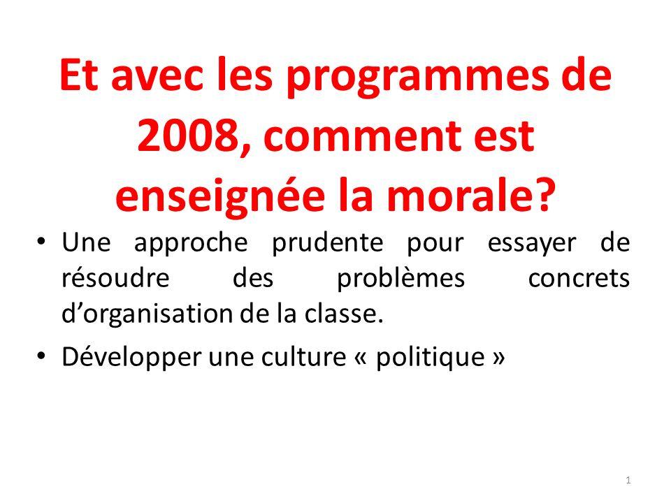 Et avec les programmes de 2008, comment est enseignée la morale.