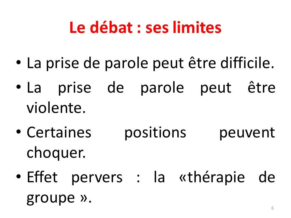 Le débat : ses limites La prise de parole peut être difficile.