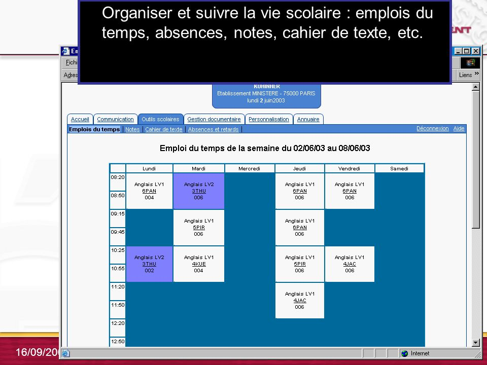 29 16/09/2004 Organiser et suivre la vie scolaire : emplois du temps, absences, notes, cahier de texte, etc.