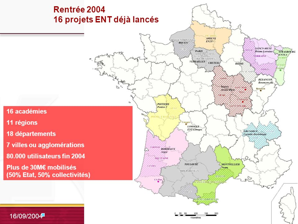 5 16/09/2004 Rentrée 2004 16 projets ENT déjà lancés 16 académies 11 régions 18 départements 7 villes ou agglomérations 80.000 utilisateurs fin 2004 Plus de 30M mobilisés (50% Etat, 50% collectivités)