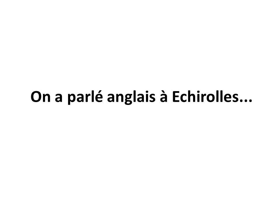 On a parlé anglais à Echirolles...
