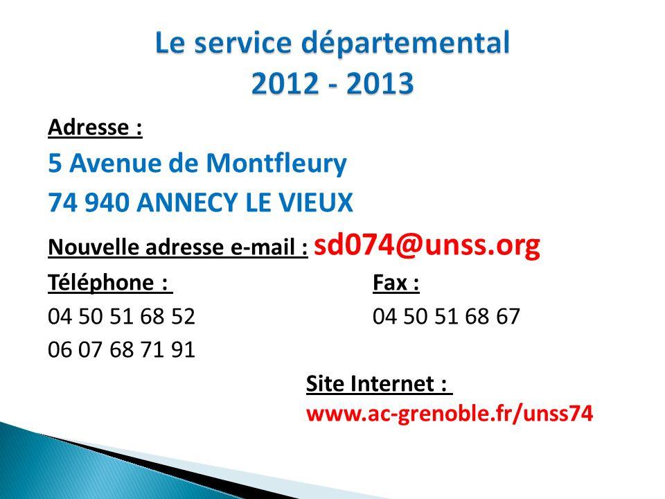 Adresse : 5 Avenue de Montfleury 74 940 ANNECY LE VIEUX Nouvelle adresse e-mail : sd074@unss.org Téléphone :Fax : 04 50 51 68 5204 50 51 68 67 06 07 6