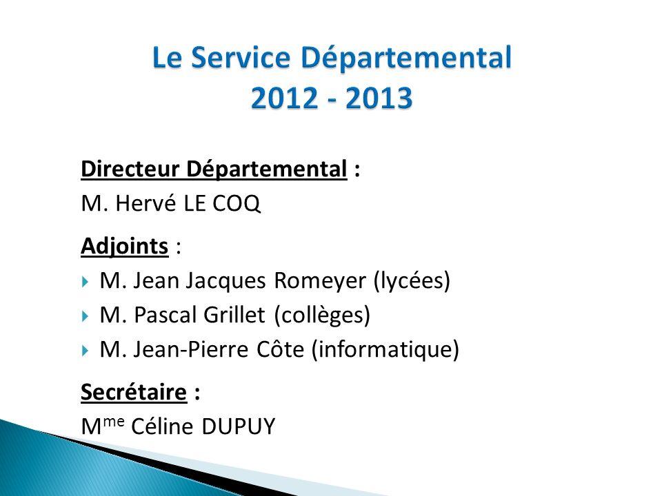 Directeur Départemental : M. Hervé LE COQ Adjoints : M. Jean Jacques Romeyer (lycées) M. Pascal Grillet (collèges) M. Jean-Pierre Côte (informatique)