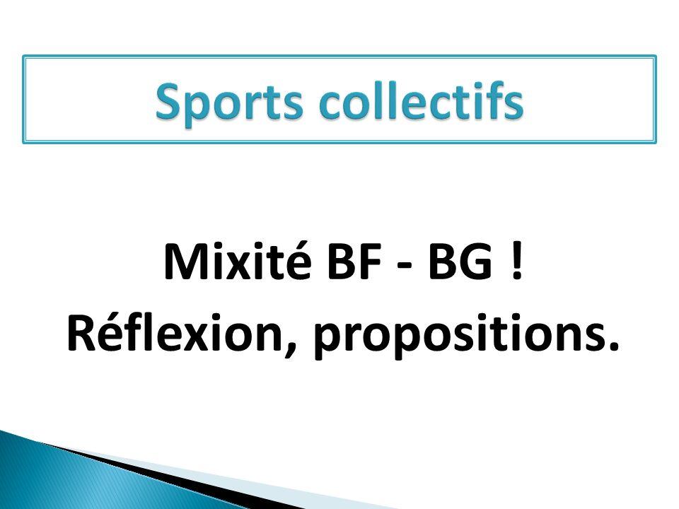 Mixité BF - BG ! Réflexion, propositions.