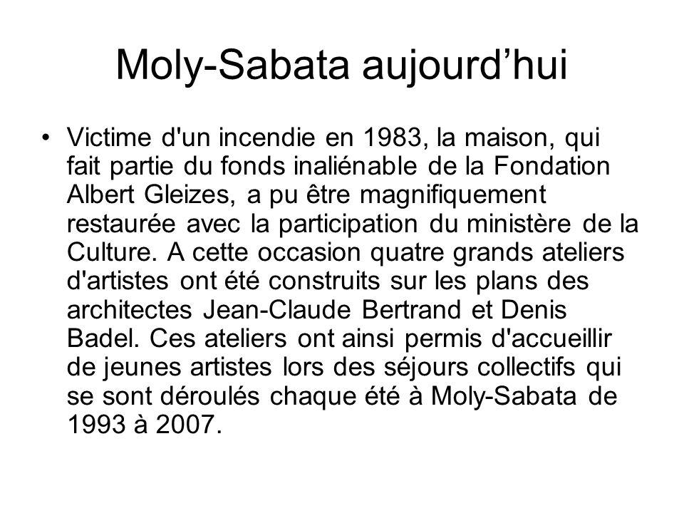 Moly-Sabata aujourdhui Victime d un incendie en 1983, la maison, qui fait partie du fonds inaliénable de la Fondation Albert Gleizes, a pu être magnifiquement restaurée avec la participation du ministère de la Culture.