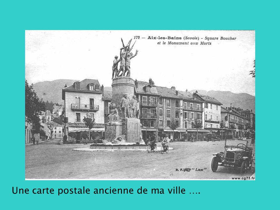 Une carte postale ancienne de ma ville ….