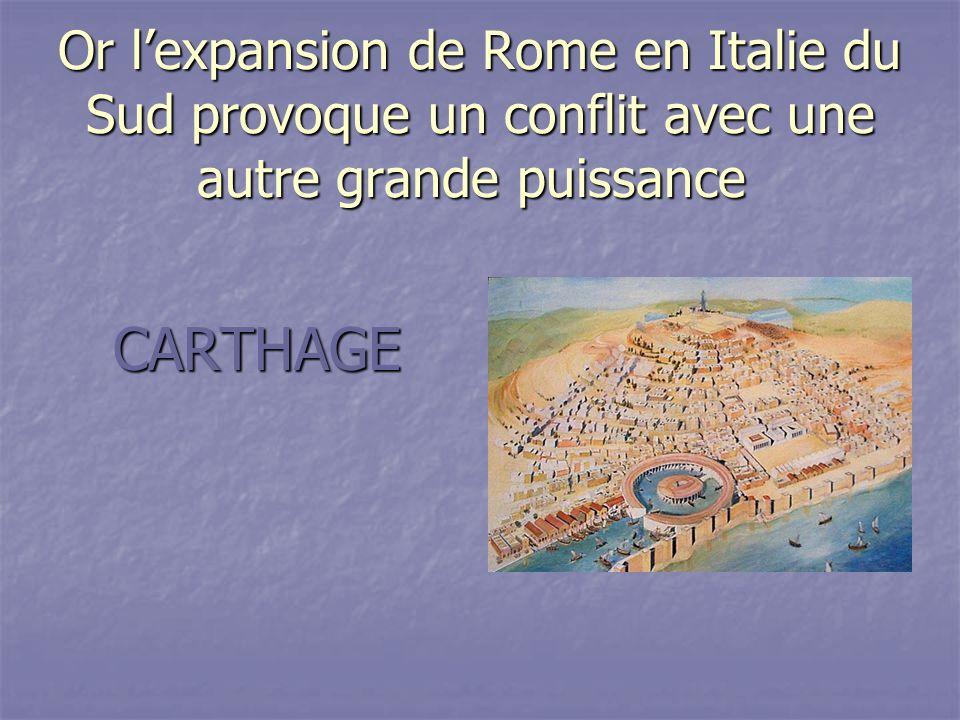 Or lexpansion de Rome en Italie du Sud provoque un conflit avec une autre grande puissance Or lexpansion de Rome en Italie du Sud provoque un conflit