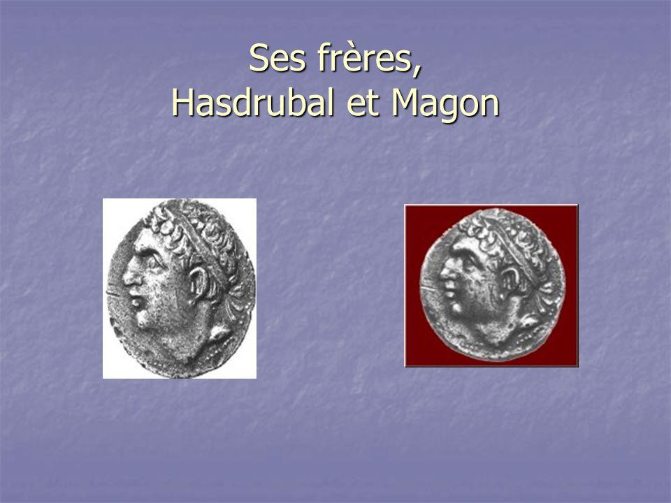 Ses frères, Hasdrubal et Magon