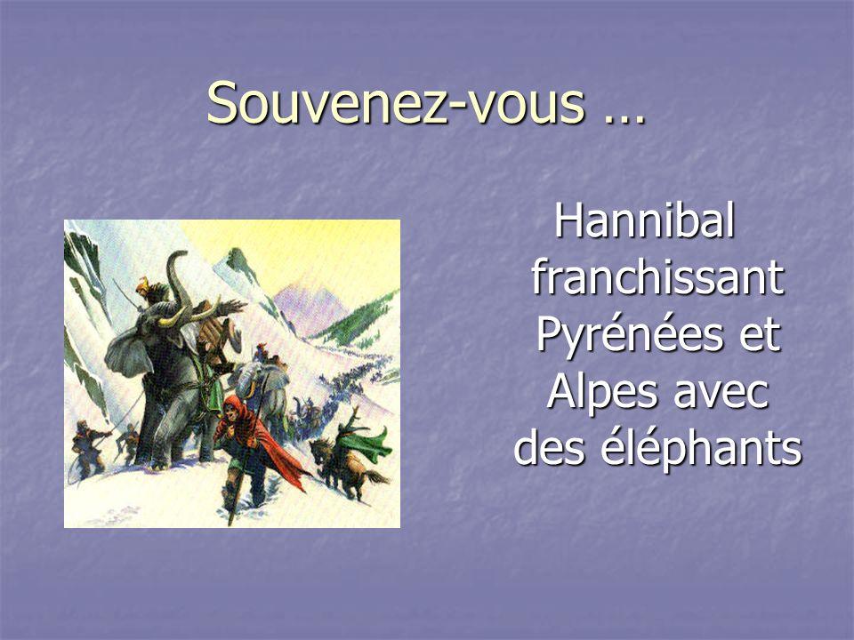 Souvenez-vous … Hannibal franchissant Pyrénées et Alpes avec des éléphants