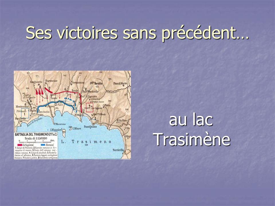 Ses victoires sans précédent… au lac Trasimène au lac Trasimène