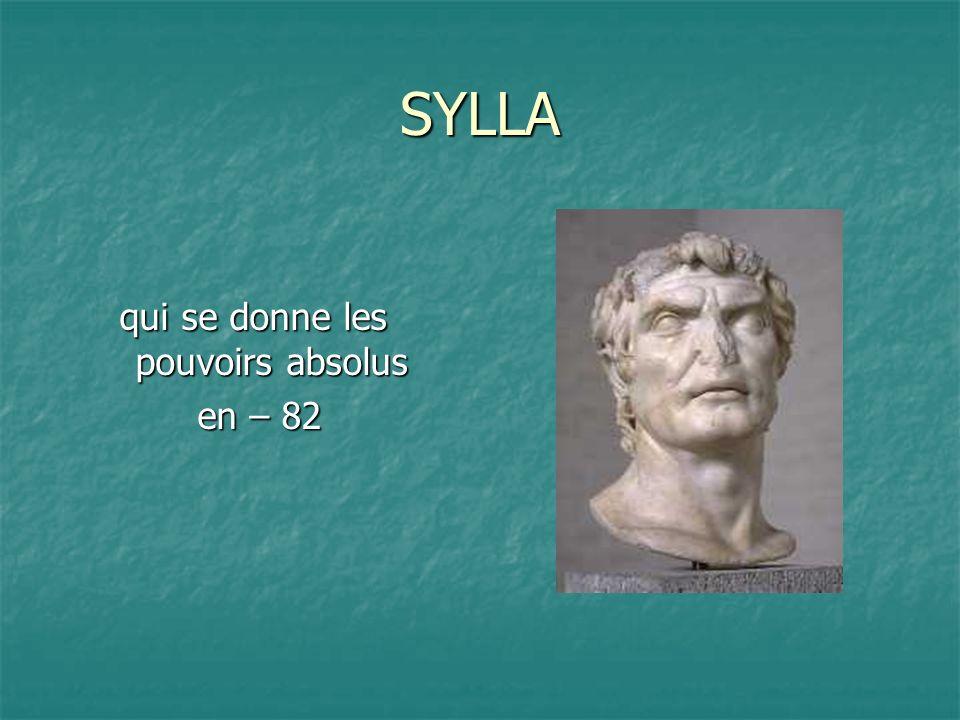 SYLLA qui se donne les pouvoirs absolus en – 82 en – 82