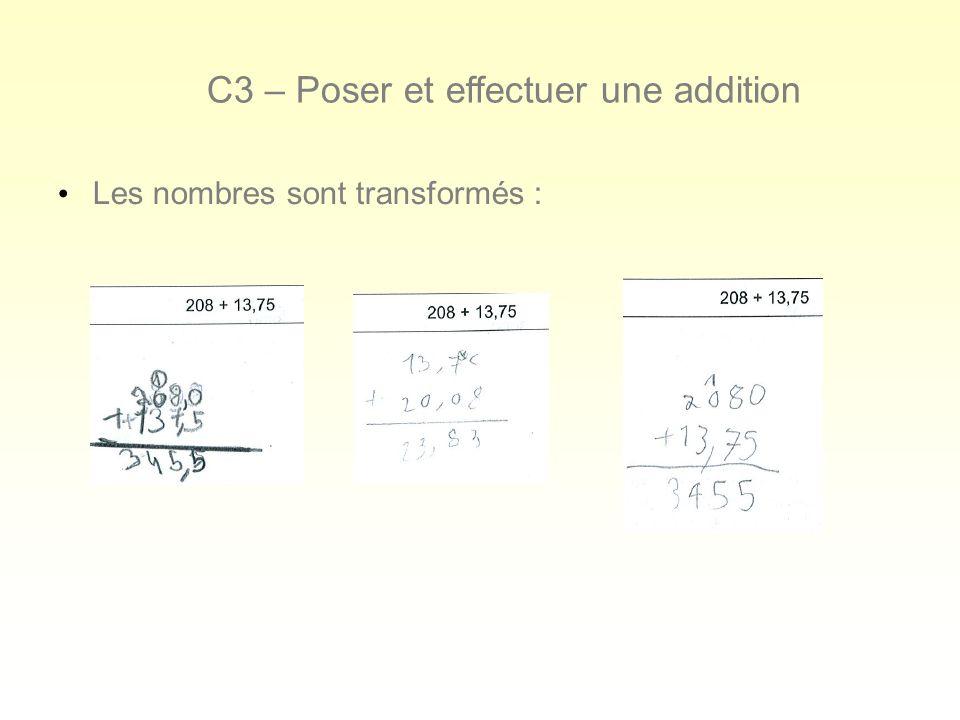 C3 – Poser et effectuer une addition Les nombres sont transformés :
