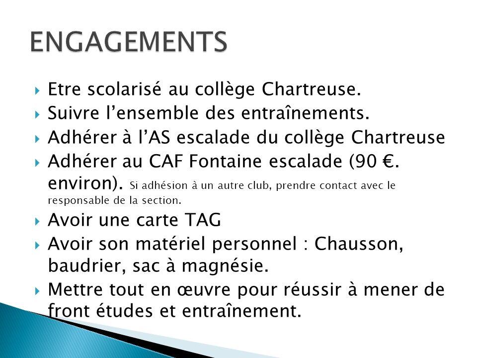 Etre scolarisé au collège Chartreuse. Suivre lensemble des entraînements. Adhérer à lAS escalade du collège Chartreuse Adhérer au CAF Fontaine escalad