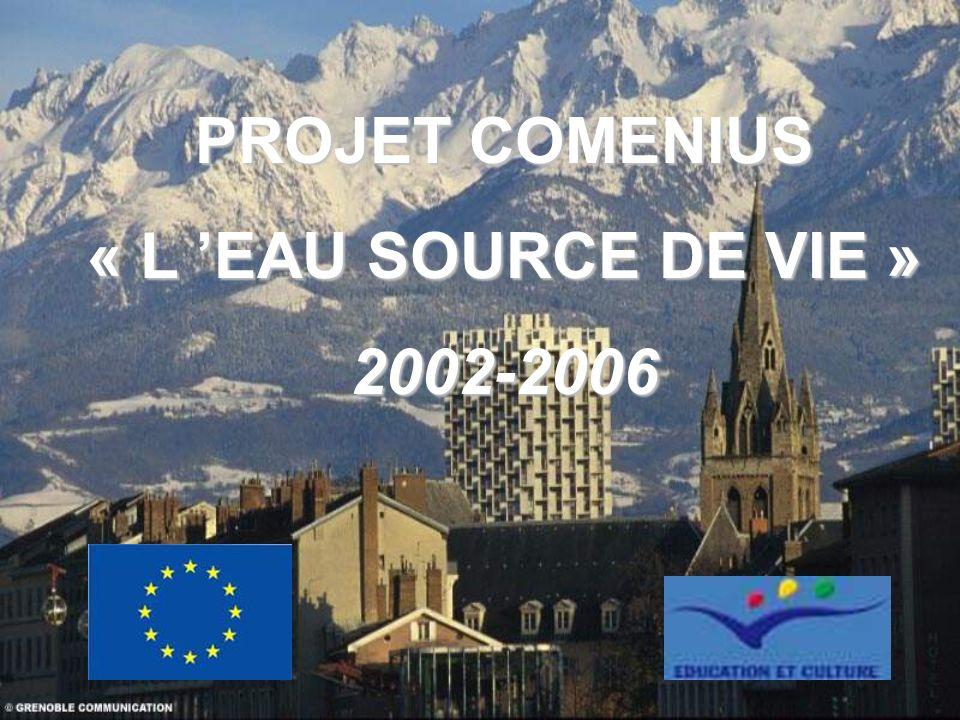PROJET COMENIUS « L EAU SOURCE DE VIE » 2002-2006