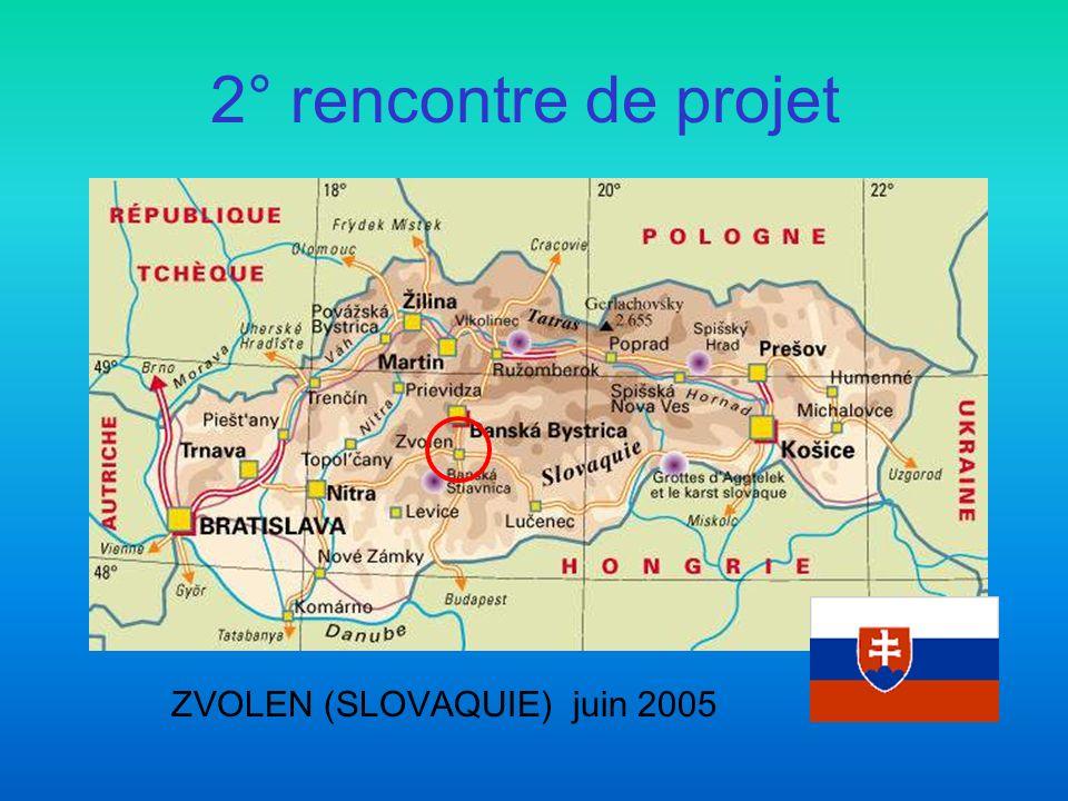 ZVOLEN (SLOVAQUIE) juin 2005 2° rencontre de projet
