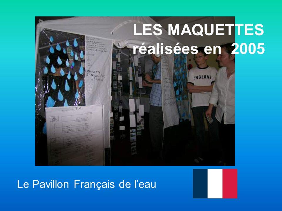 Le Pavillon Français de leau LES MAQUETTES réalisées en 2005