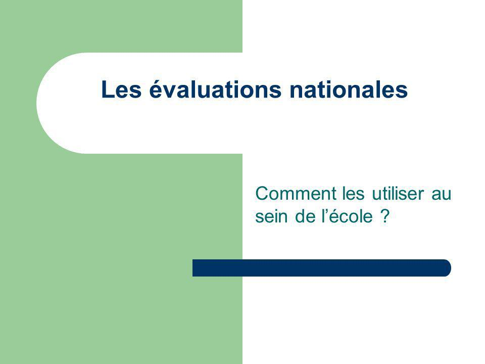 Les évaluations nationales Comment les utiliser au sein de lécole ?