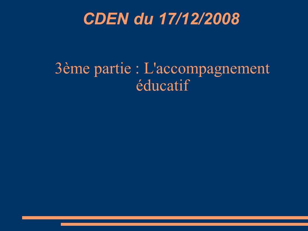 CDEN du 17/12/2008 3ème partie : L accompagnement éducatif