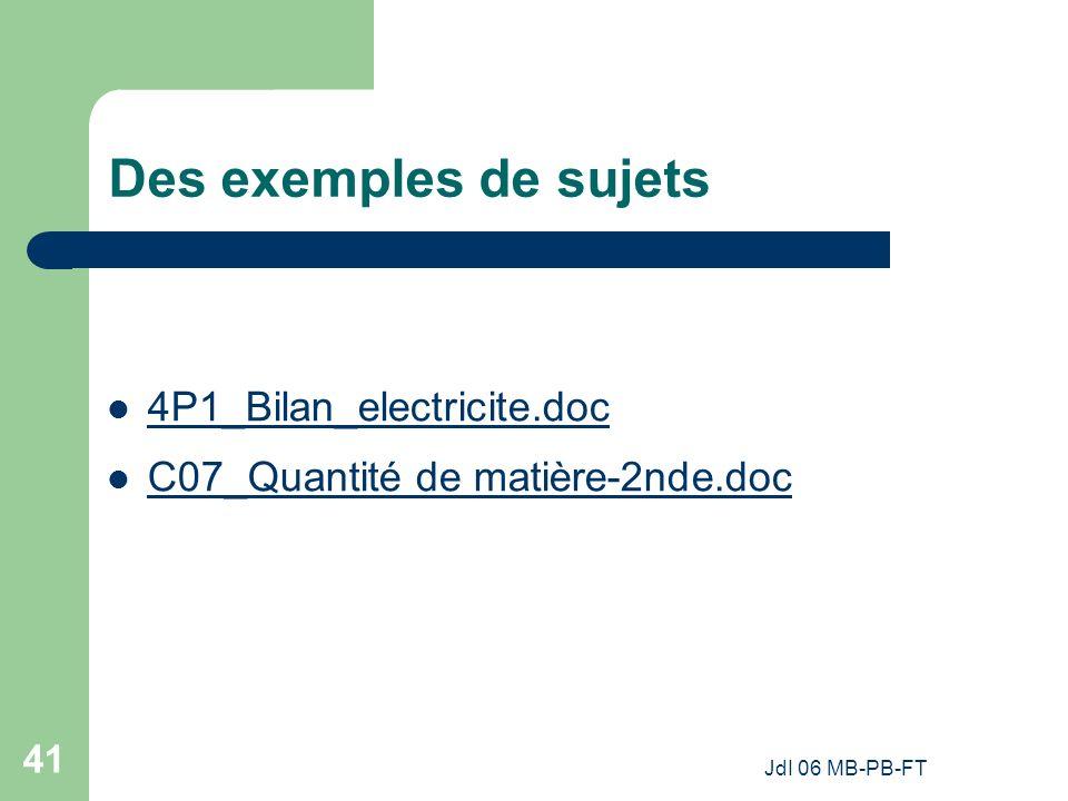 JdI 06 MB-PB-FT 41 Des exemples de sujets 4P1_Bilan_electricite.doc C07_Quantité de matière-2nde.doc