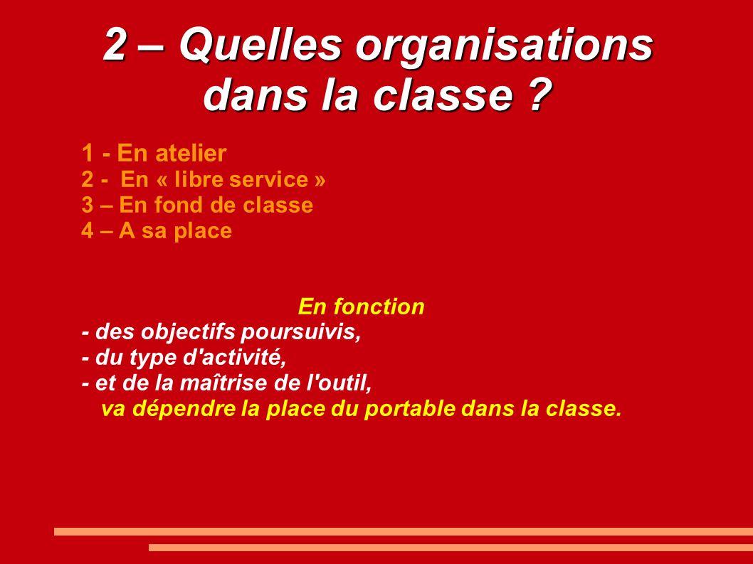 2 – Quelles organisations dans la classe .