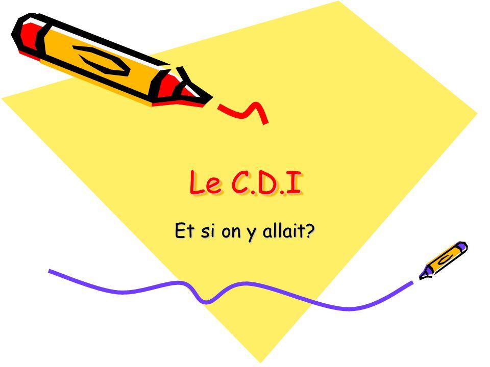 Le C.D.I Et si on y allait?
