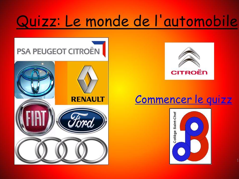 1 Quizz: Le monde de l automobile Commencer le quizz