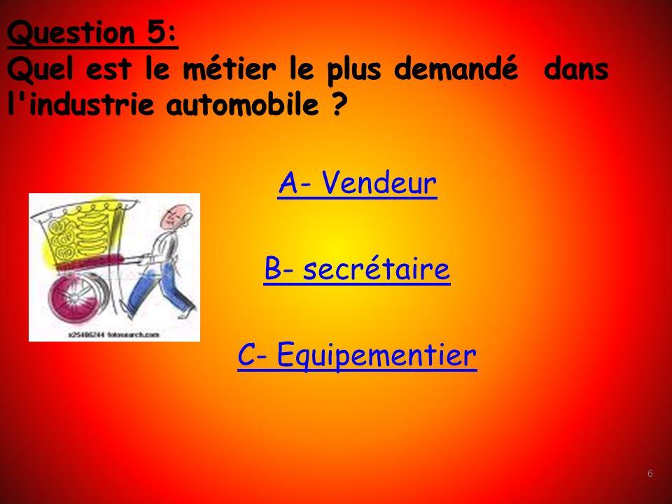 7 Question 6: Combien y-a-t-il de points de contrôle dans le contrôle technique ? A- 5 B- 6 C- 7