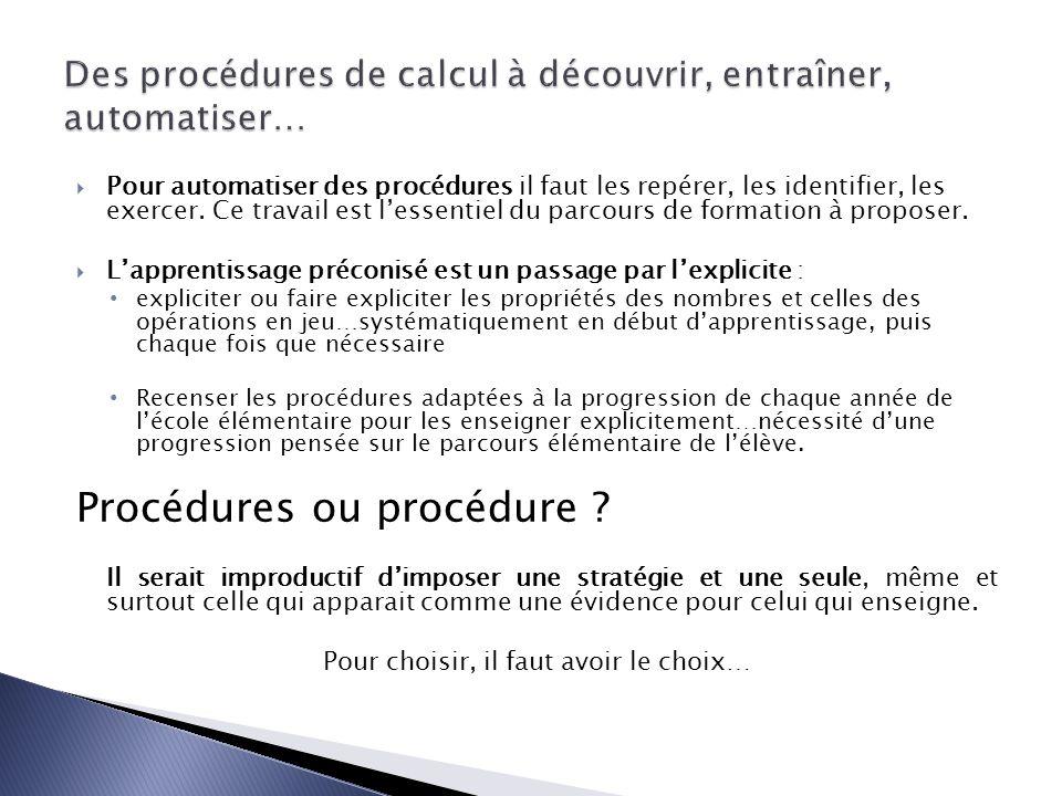 Pour automatiser des procédures il faut les repérer, les identifier, les exercer.
