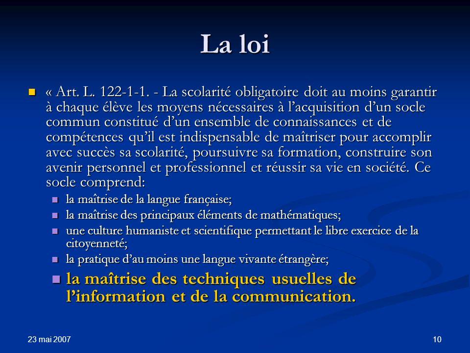 23 mai 2007 10 La loi « Art. L. 122-1-1.