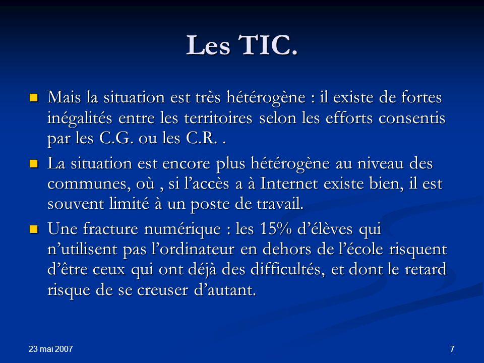 23 mai 2007 8 Des TIC aux TICE Des outils objets de formation : Des outils objets de formation : Sciences et technologies ( de gestion, industrielles, de laboratoire).