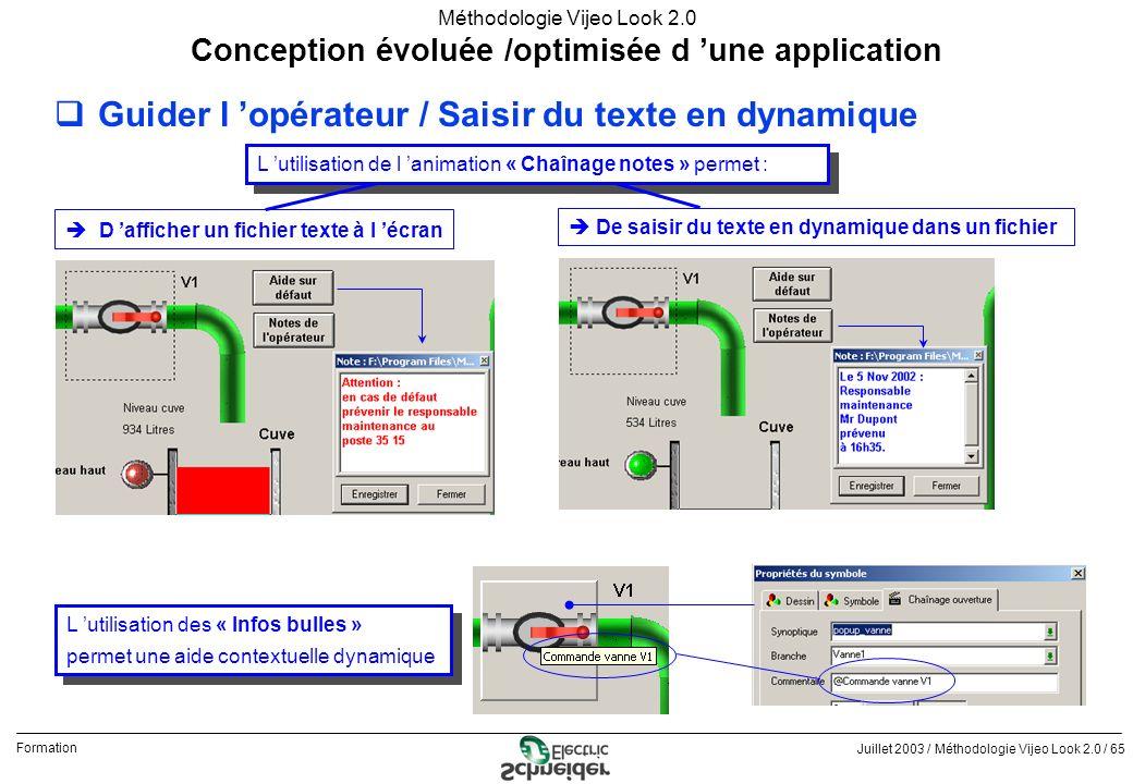 Juillet 2003 / Méthodologie Vijeo Look 2.0 / 65 Formation Méthodologie Vijeo Look 2.0 qGuider l opérateur / Saisir du texte en dynamique Conception év