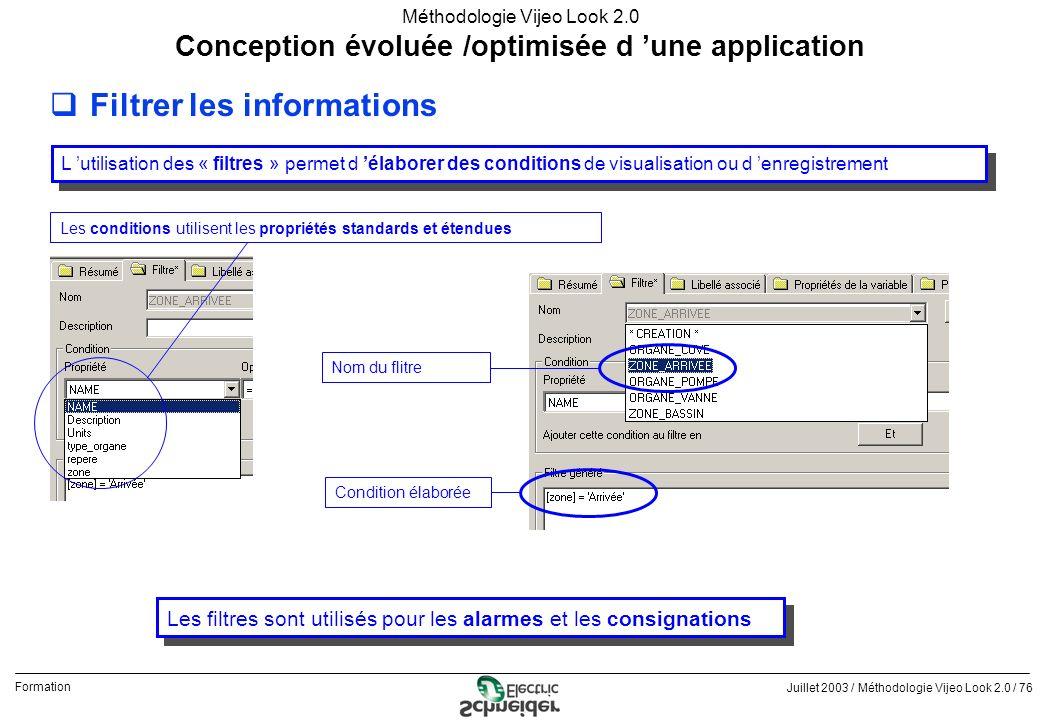 Juillet 2003 / Méthodologie Vijeo Look 2.0 / 76 Formation Méthodologie Vijeo Look 2.0 qFiltrer les informations Conception évoluée /optimisée d une ap