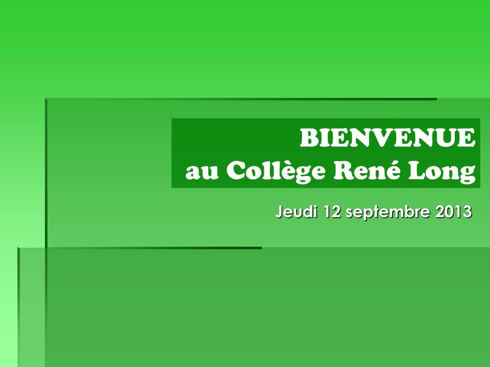 Jeudi 12 septembre 2013 BIENVENUE au Collège René Long
