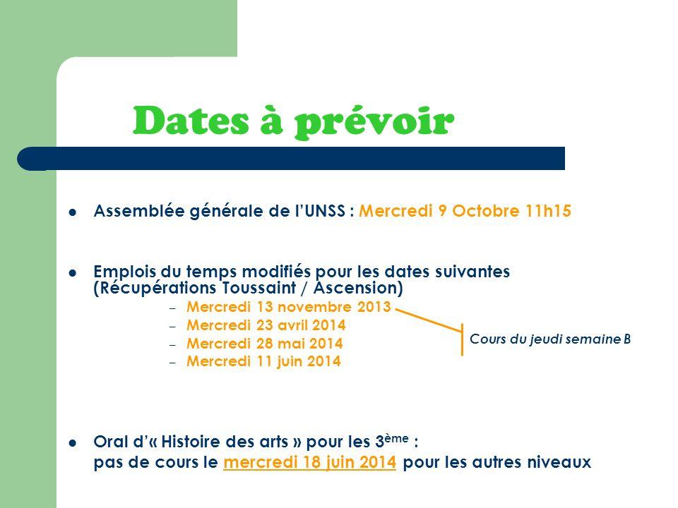 Dates à prévoir Assemblée générale de lUNSS : Mercredi 9 Octobre 11h15 Emplois du temps modifiés pour les dates suivantes (Récupérations Toussaint / A