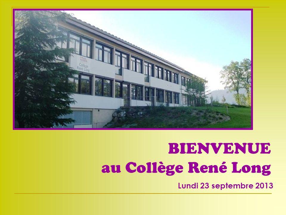 Lundi 23 septembre 2013 BIENVENUE au Collège René Long