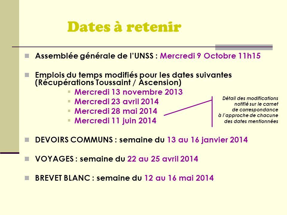 Dates à retenir Assemblée générale de lUNSS : Mercredi 9 Octobre 11h15 Emplois du temps modifiés pour les dates suivantes (Récupérations Toussaint / A