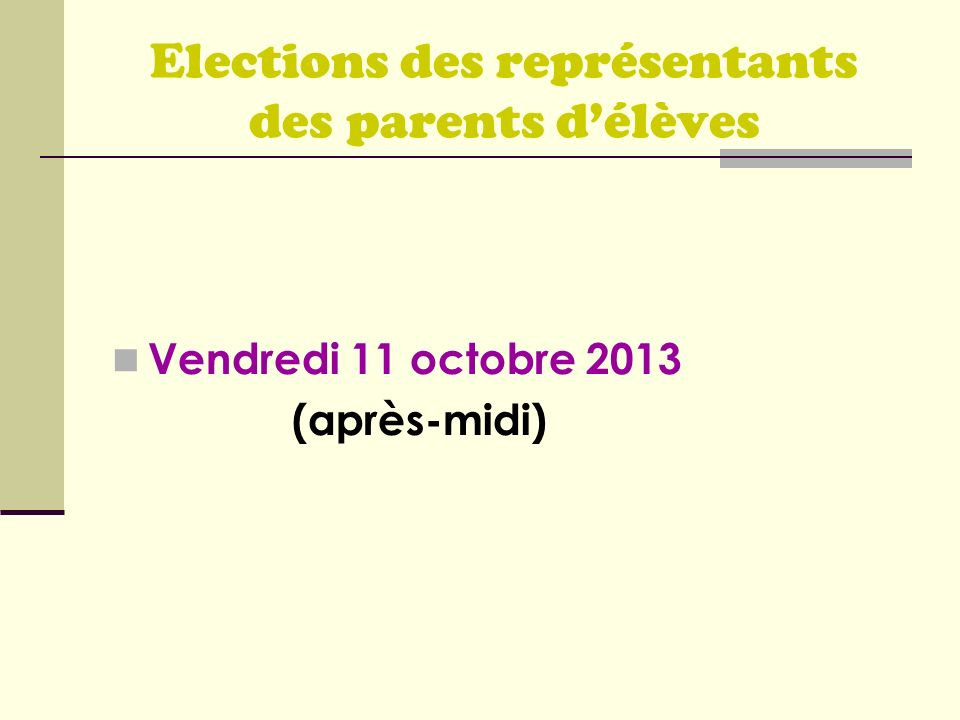 Elections des représentants des parents délèves Vendredi 11 octobre 2013 (après-midi)