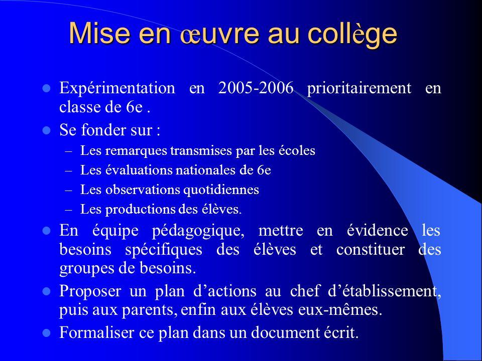 Mise en œ uvre au coll è ge Expérimentation en 2005-2006 prioritairement en classe de 6e.