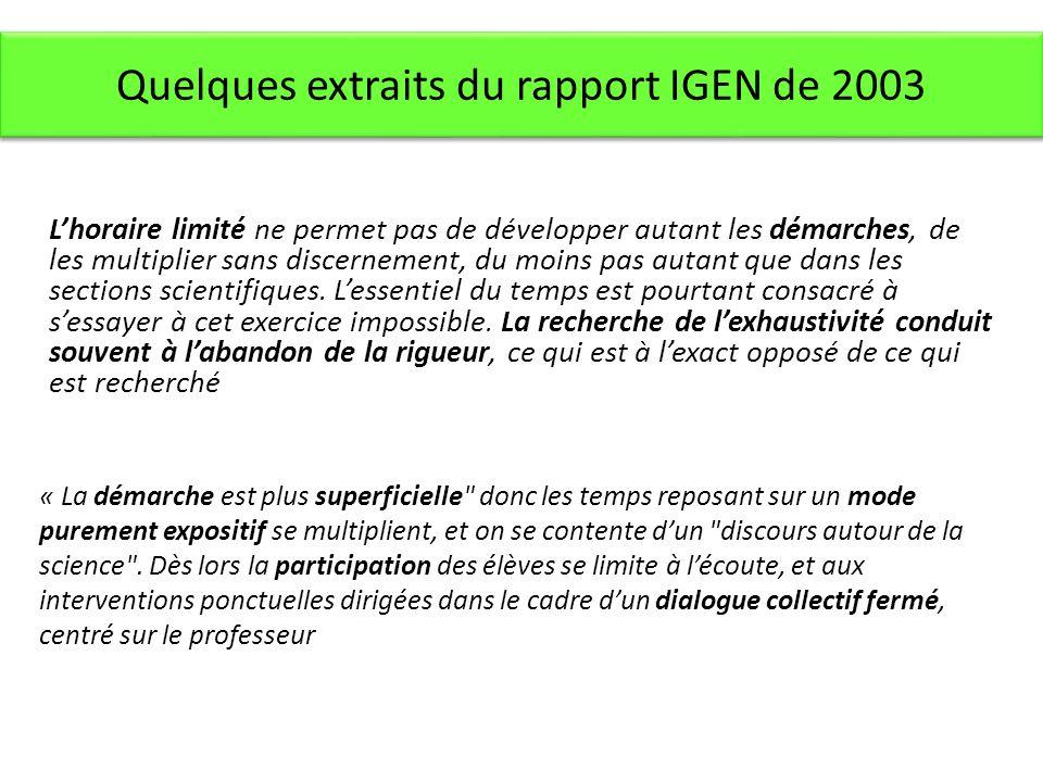 Quelques extraits du rapport IGEN de 2003 Lhoraire limité ne permet pas de développer autant les démarches, de les multiplier sans discernement, du moins pas autant que dans les sections scientifiques.